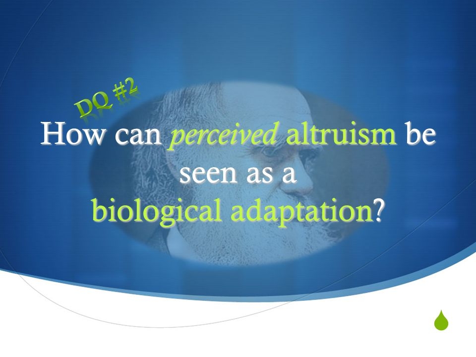 How can perceived altruism be seen as a biological adaptation