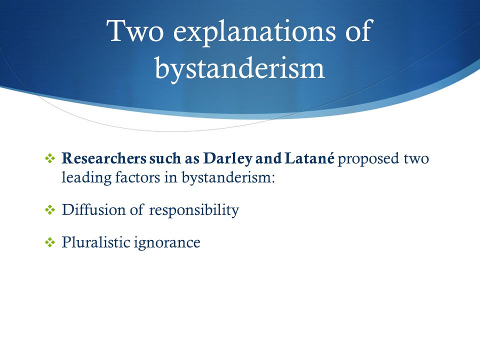 Two explanations of bystanderism
