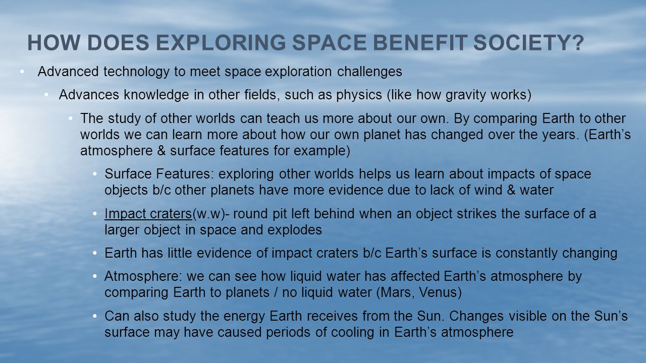How does exploring space benefit society