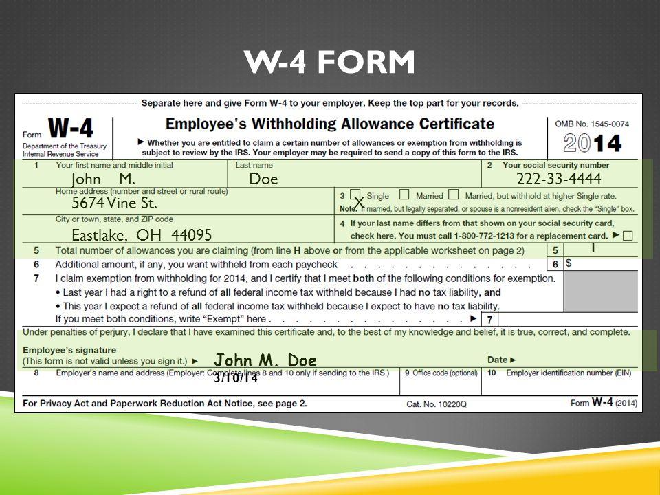 W-4 Form John M. Doe 222-33-4444 5674 Vine St. X Eastlake, OH 44095