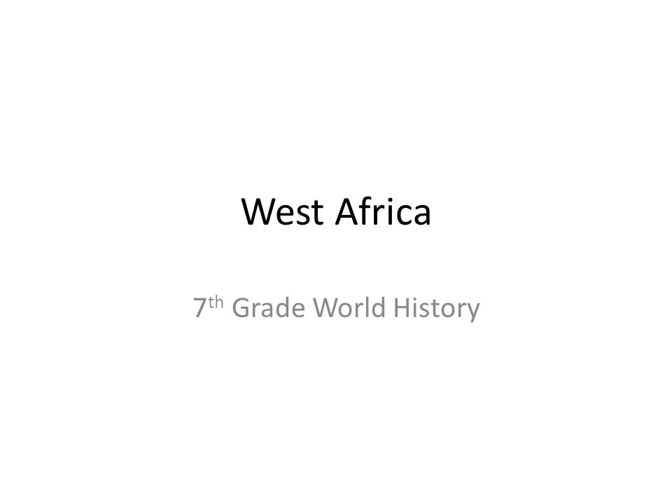 West Africa 7th Grade World History