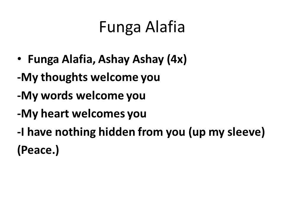 Funga Alafia Funga Alafia, Ashay Ashay (4x) -My thoughts welcome you