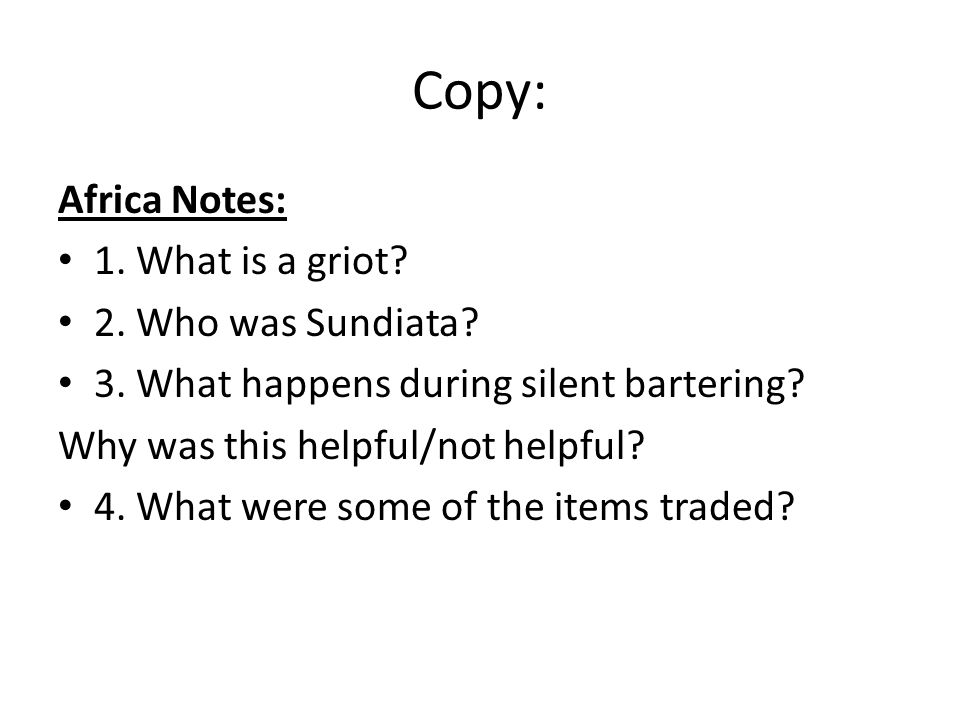 Copy: Africa Notes: 1. What is a griot 2. Who was Sundiata