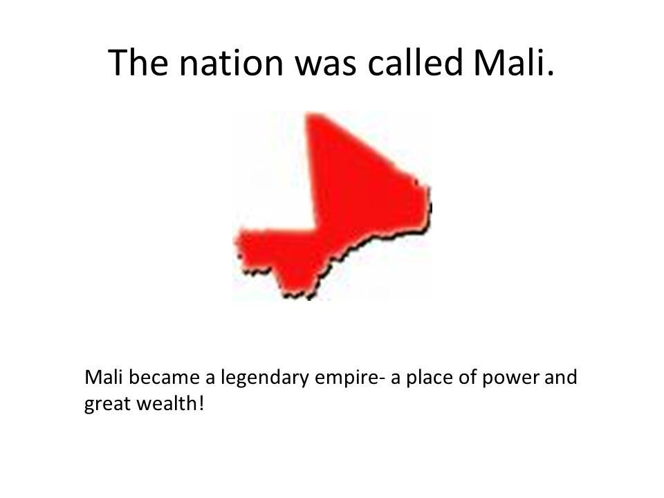 The nation was called Mali.