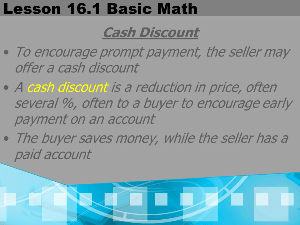 Lesson 16.1 Basic Math Cash Discount