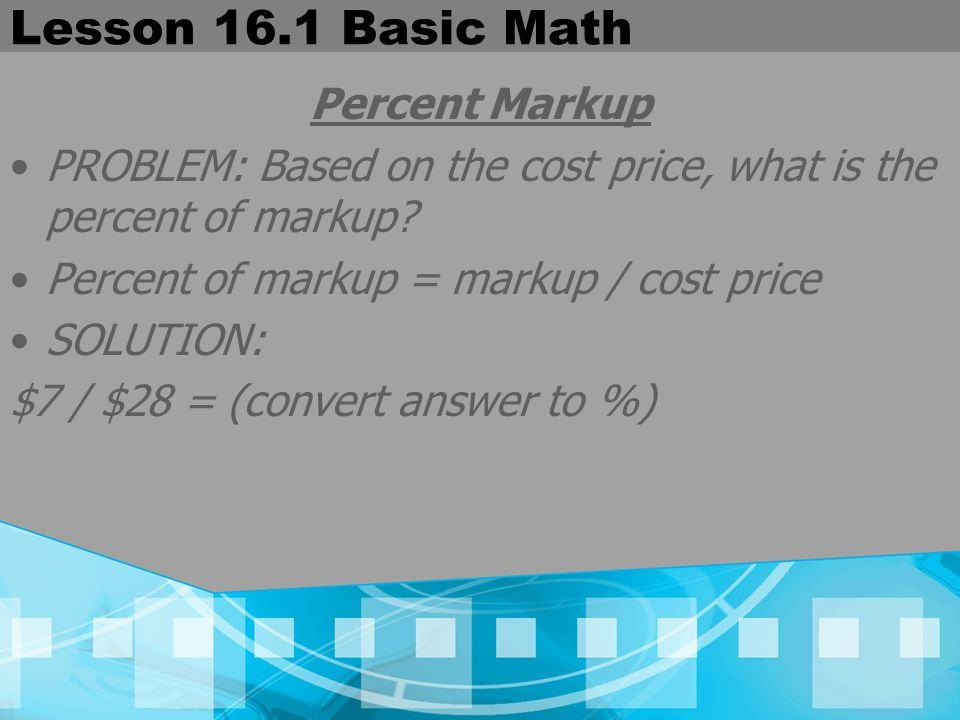 Lesson 16.1 Basic Math Percent Markup