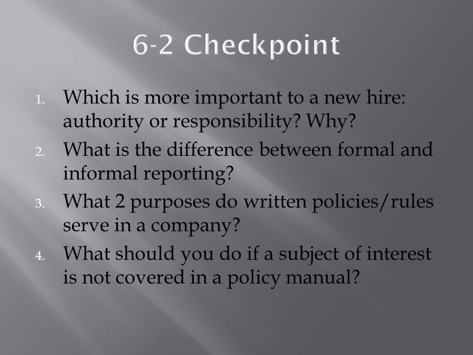 6-2 Checkpoint Which is more important to a new hire: authority or responsibility Why