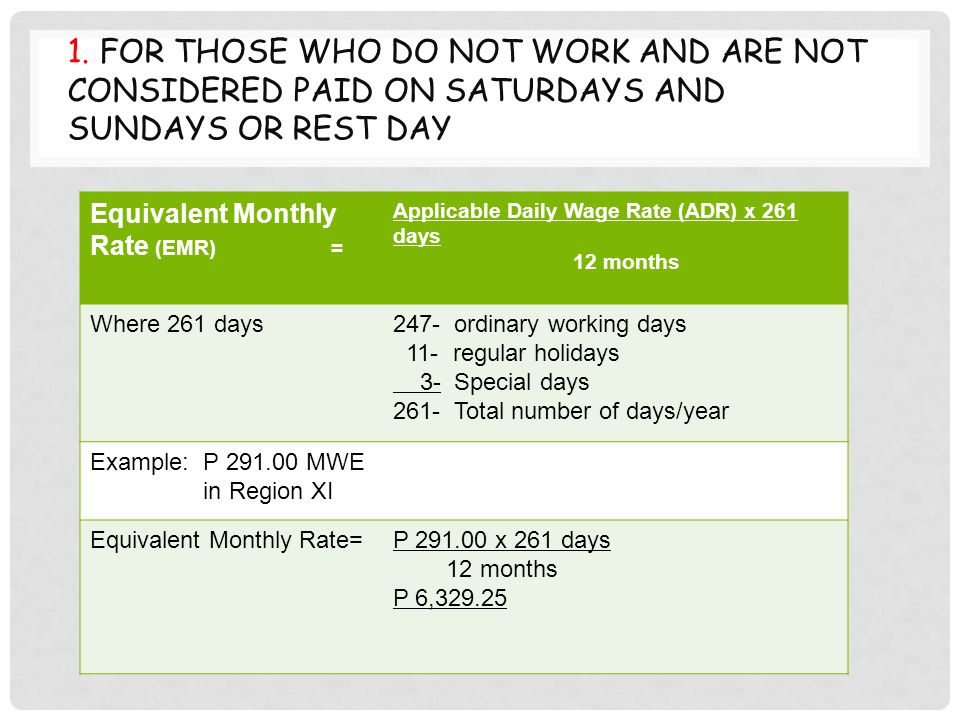 1. For those who do not work and are not considered paid on Saturdays and Sundays or rest day