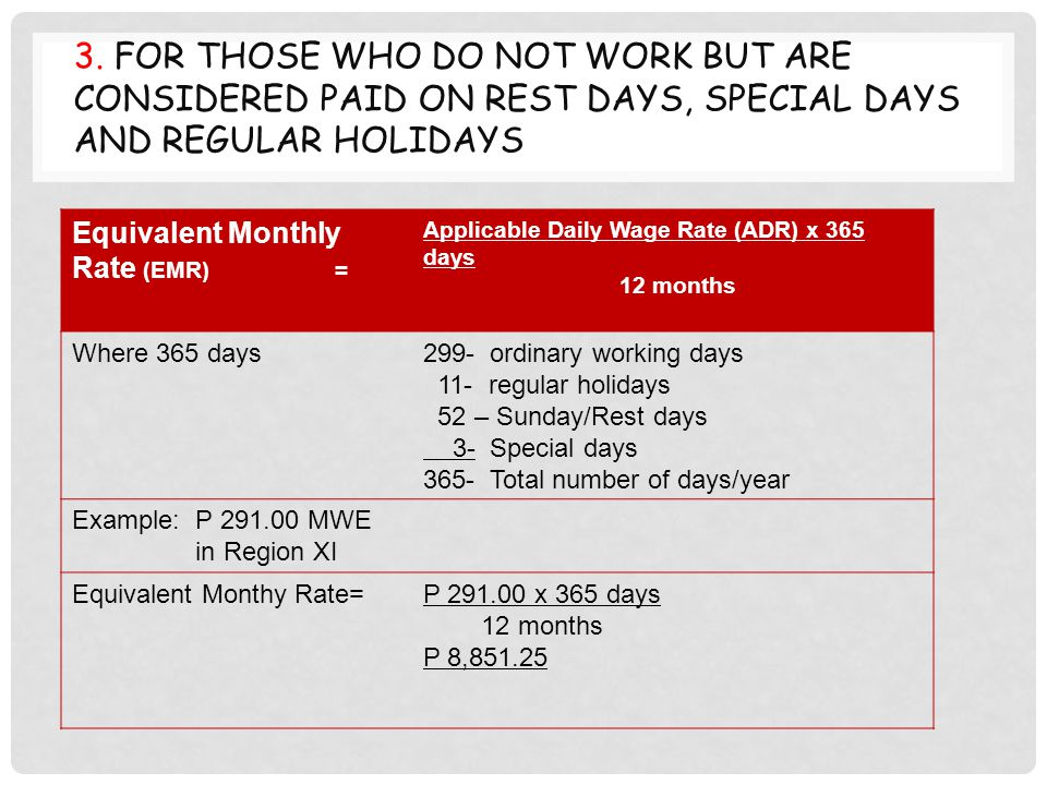 3. For those who do not work but are considered paid on rest days, special days and regular holidays