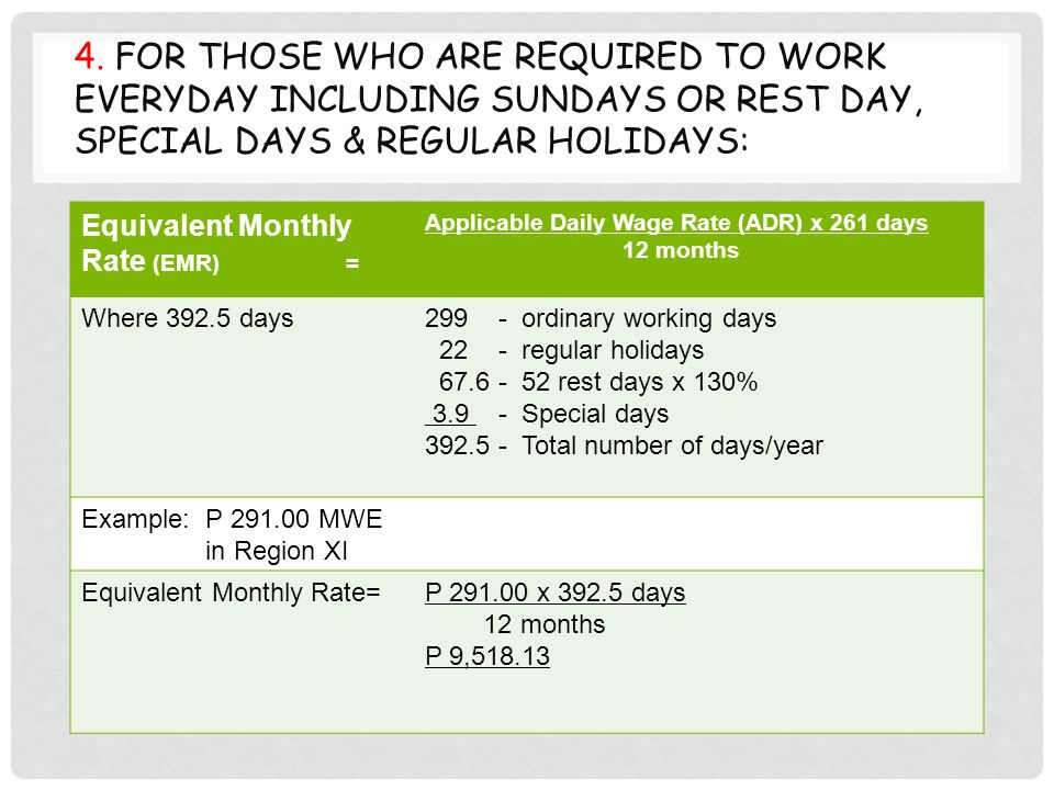 4. For those who are required to work everyday including Sundays or rest day, special days & regular holidays: