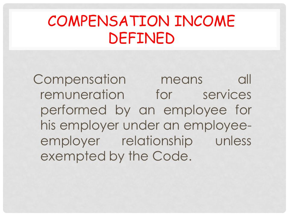 Compensation Income Defined