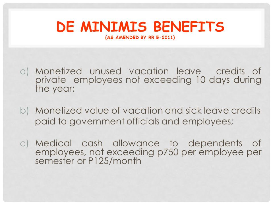 DE MINIMIS BENEFITS (As amended by RR 5-2011)