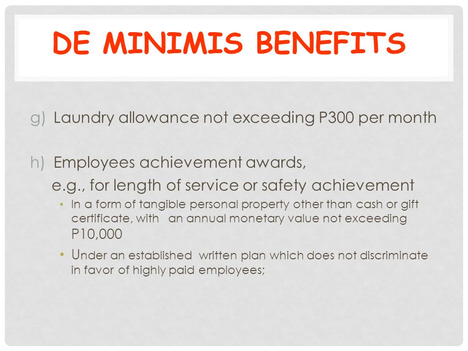 DE MINIMIS BENEFITS Laundry allowance not exceeding P300 per month