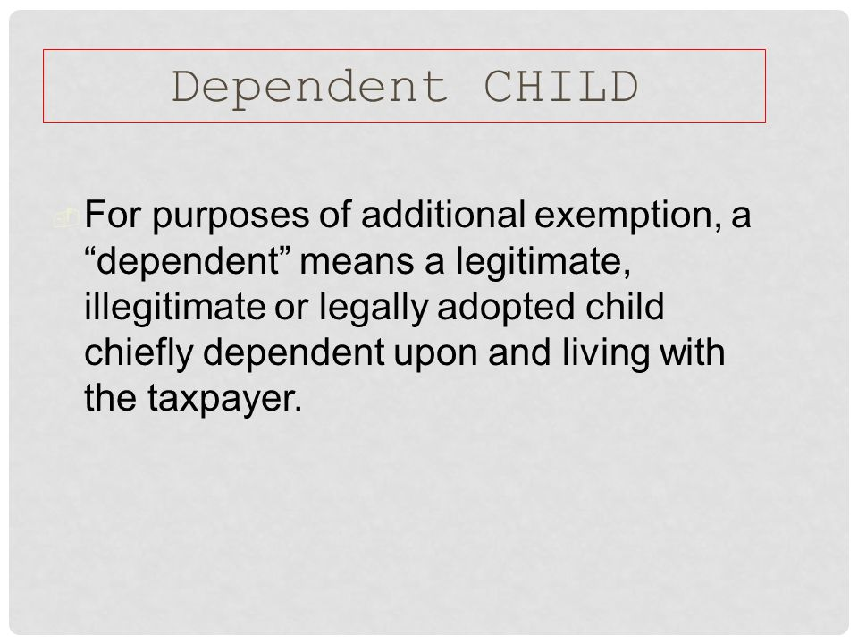 Dependent CHILD