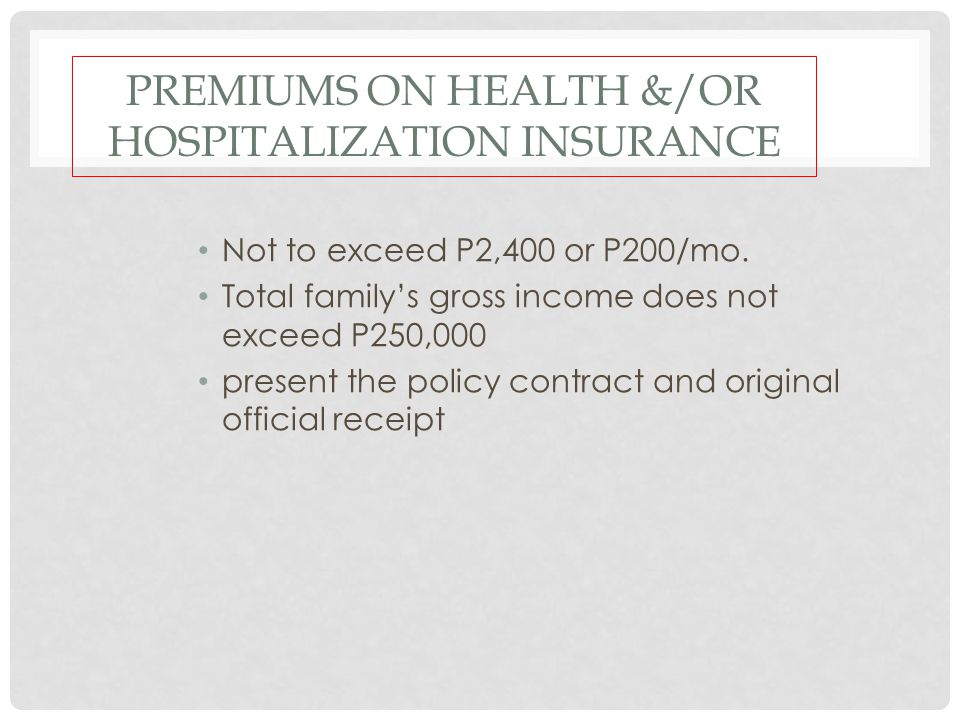Premiums on health &/or Hospitalization Insurance
