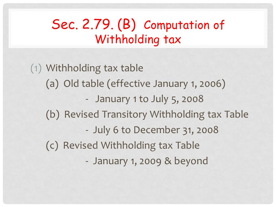 Sec. 2.79. (B) Computation of Withholding tax Withholding tax table
