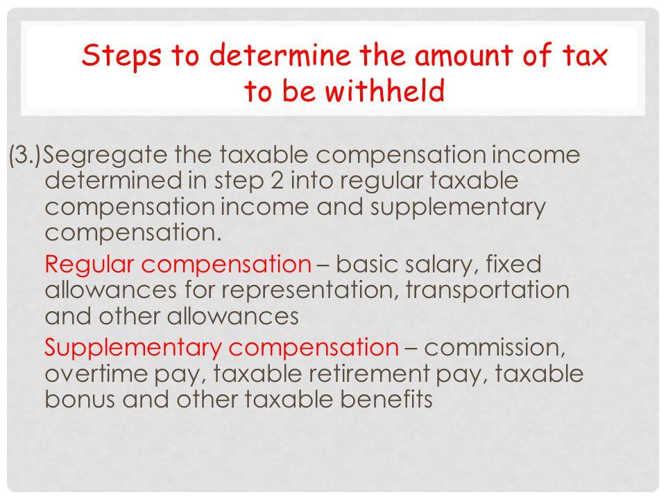 Steps to determine the amount of tax to be withheld