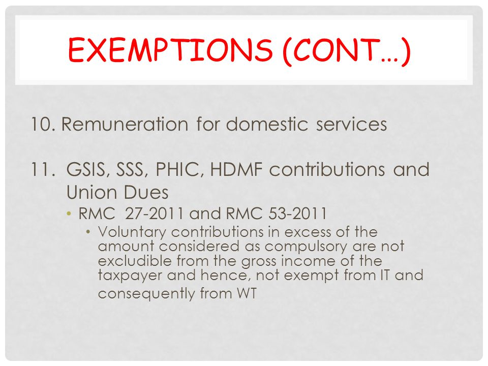 Exemptions (cont…) 10. Remuneration for domestic services