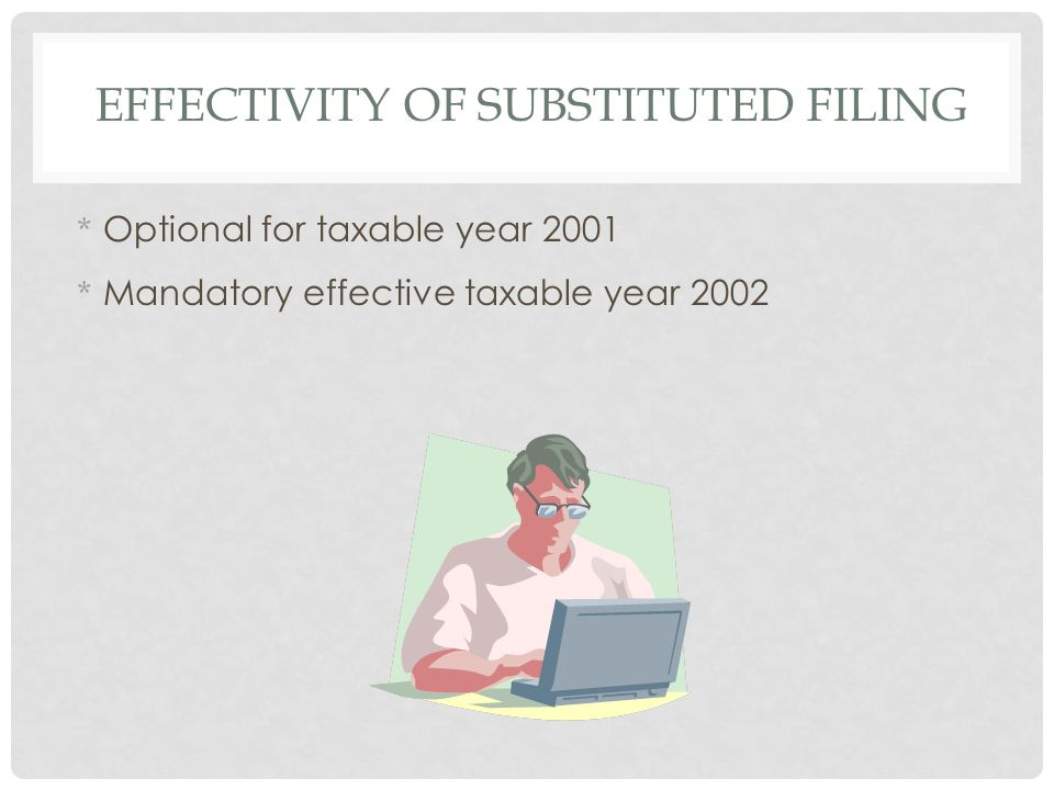 Effectivity of Substituted Filing