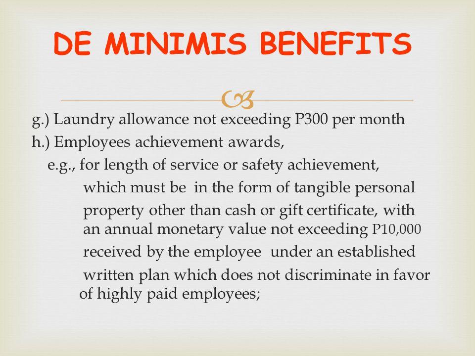 DE MINIMIS BENEFITS g.) Laundry allowance not exceeding P300 per month
