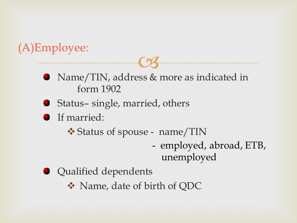 (A)Employee: Name/TIN, address & more as indicated in form 1902