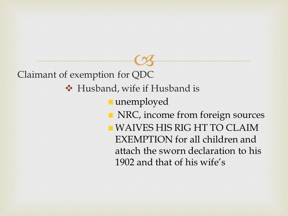 Claimant of exemption for QDC