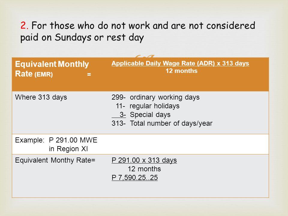 2. For those who do not work and are not considered paid on Sundays or rest day
