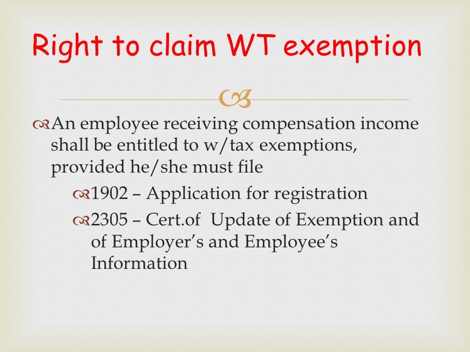 Right to claim WT exemption