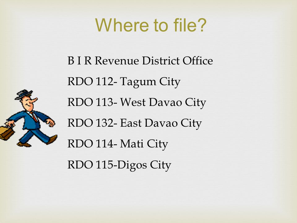 Where to file B I R Revenue District Office RDO 112- Tagum City