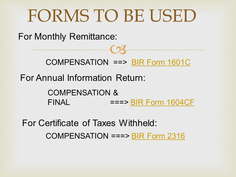 FORMS TO BE USED For Monthly Remittance: