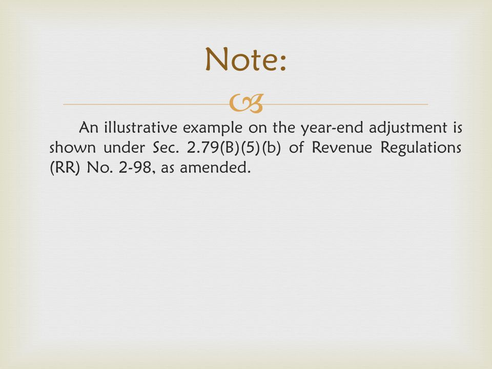 Note: An illustrative example on the year-end adjustment is shown under Sec.