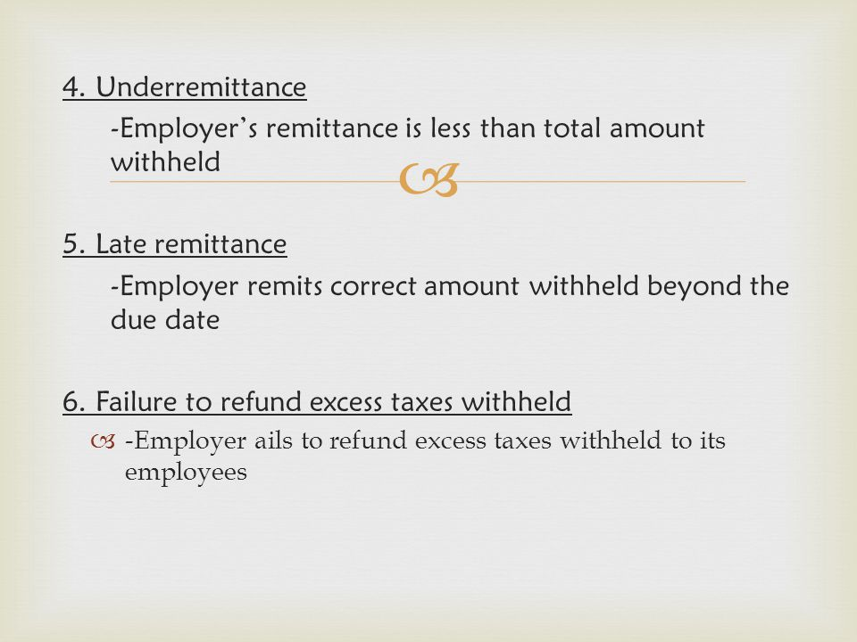 -Employer's remittance is less than total amount withheld