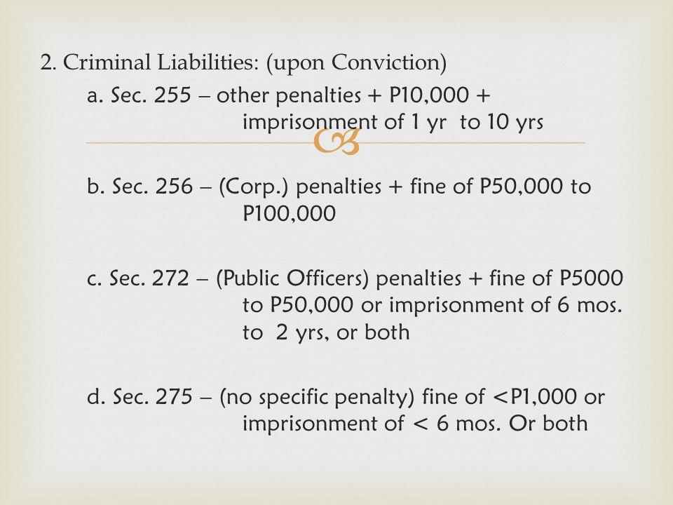 2. Criminal Liabilities: (upon Conviction) a. Sec