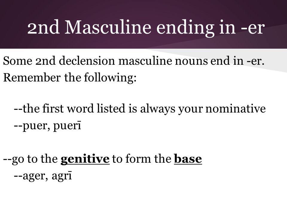 2nd Masculine ending in -er