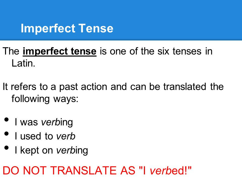 Imperfect Tense DO NOT TRANSLATE AS I verbed!