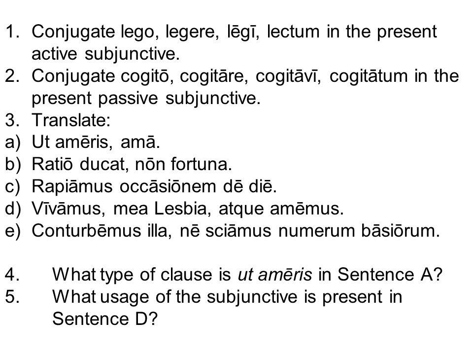 Conjugate lego, legere, lēgī, lectum in the present active subjunctive.