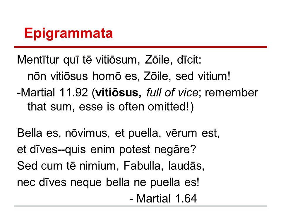 Epigrammata Mentītur quī tē vitiōsum, Zōile, dīcit:
