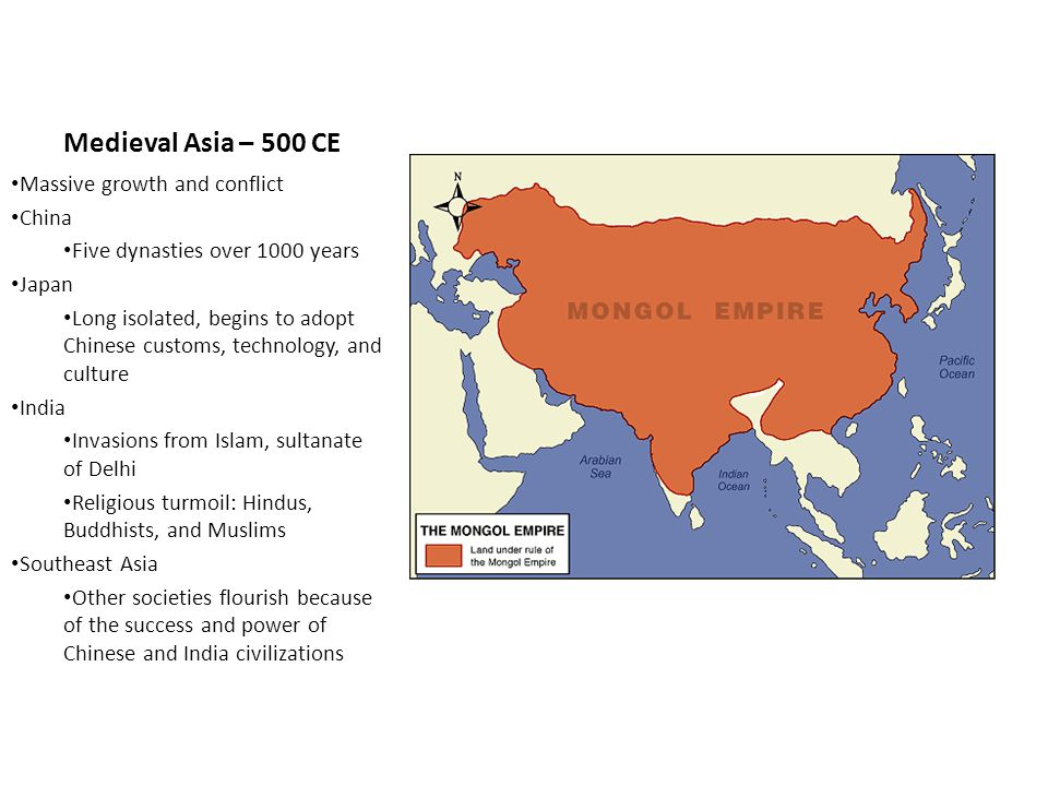 Medieval Asia – 500 CE Massive growth and conflict China