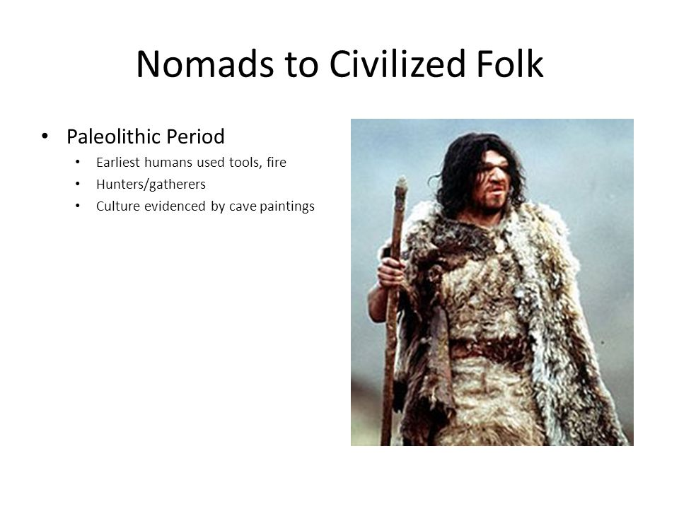Nomads to Civilized Folk