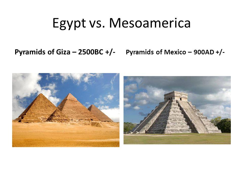Egypt vs. Mesoamerica Pyramids of Giza – 2500BC +/-