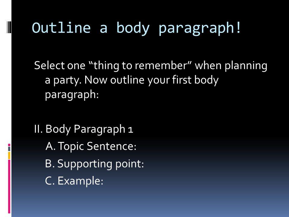 Outline a body paragraph!