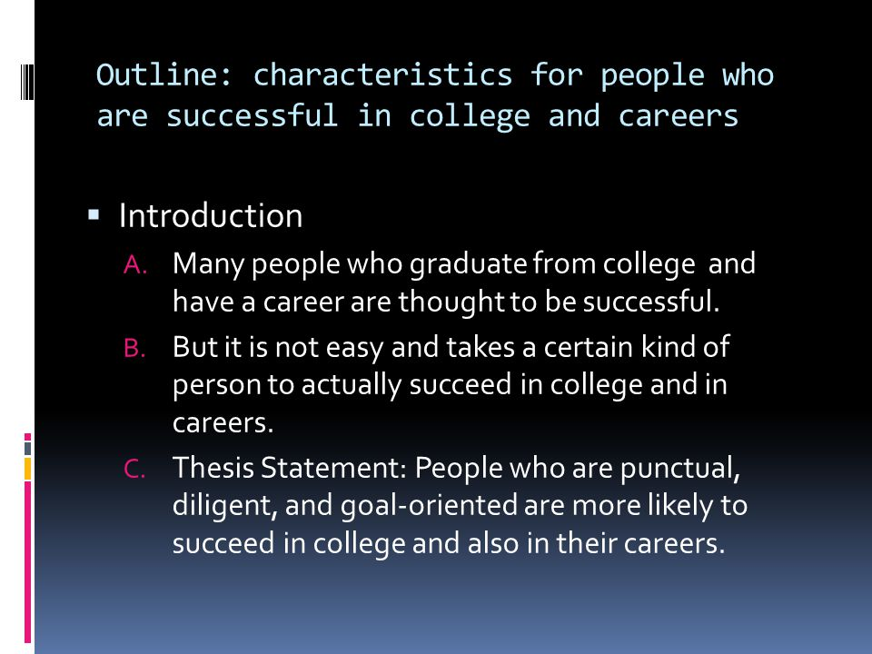 Outline: characteristics for people who are successful in college and careers