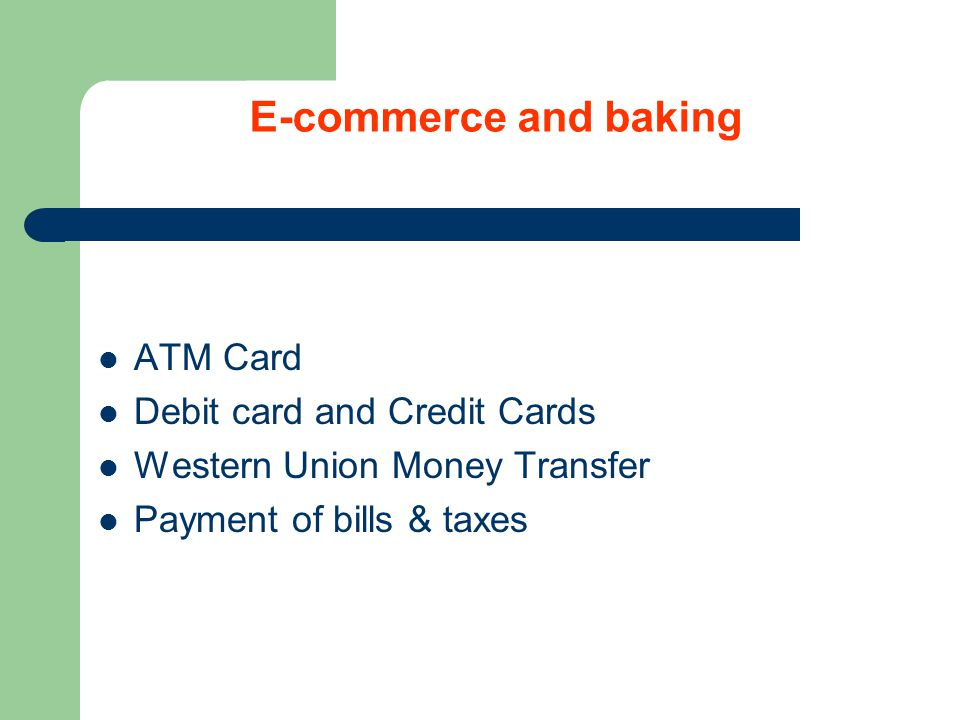 E-commerce and baking ATM Card Debit card and Credit Cards