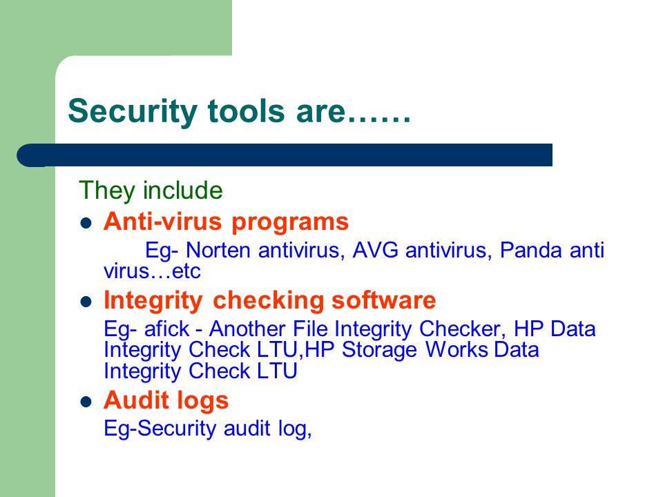 Security tools are…… They include Anti-virus programs