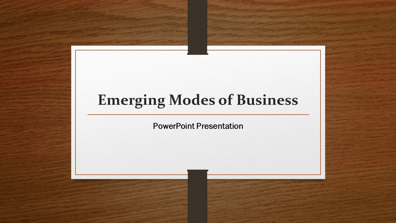Emerging Modes of Business