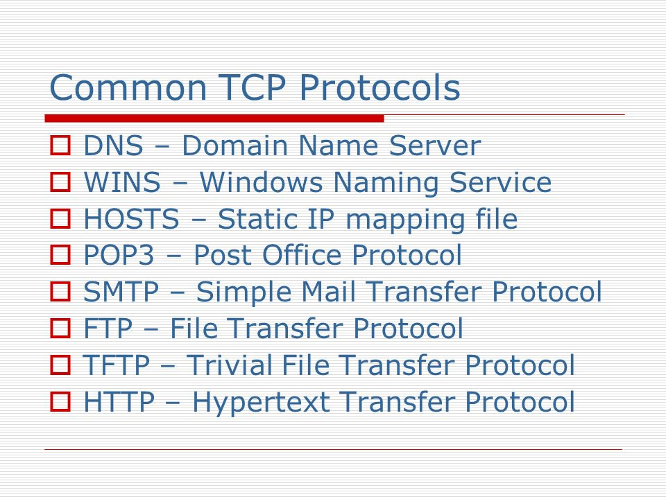 Common TCP Protocols DNS – Domain Name Server