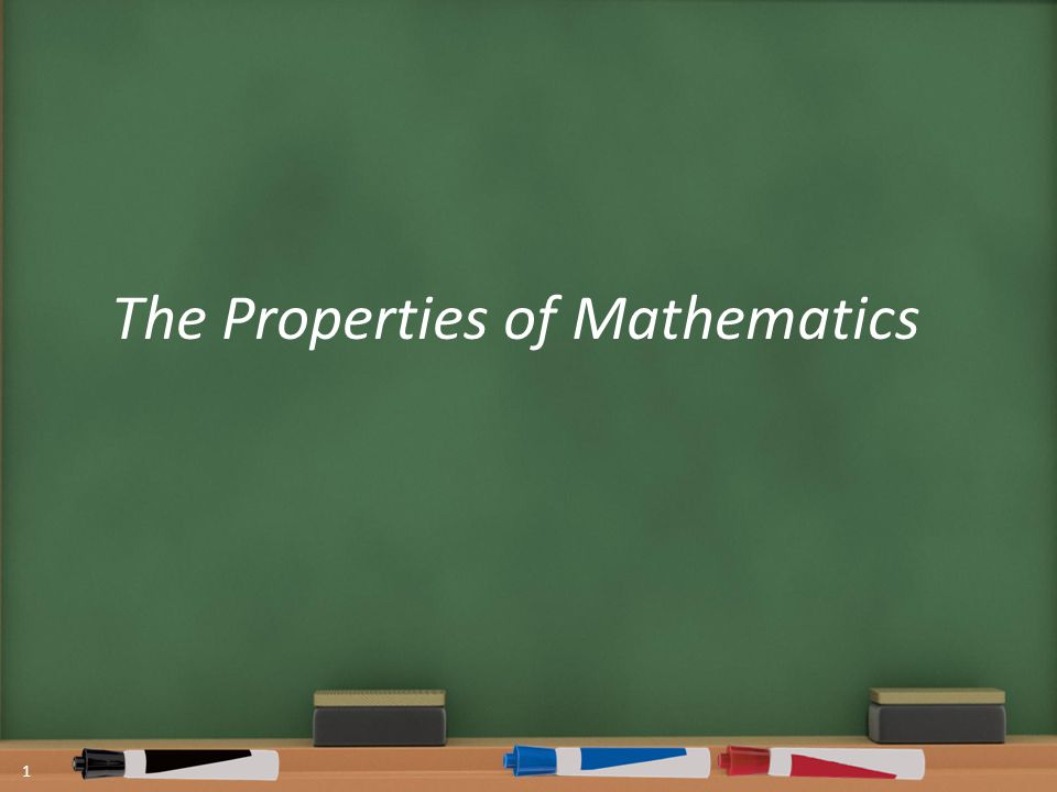 The Properties of Mathematics