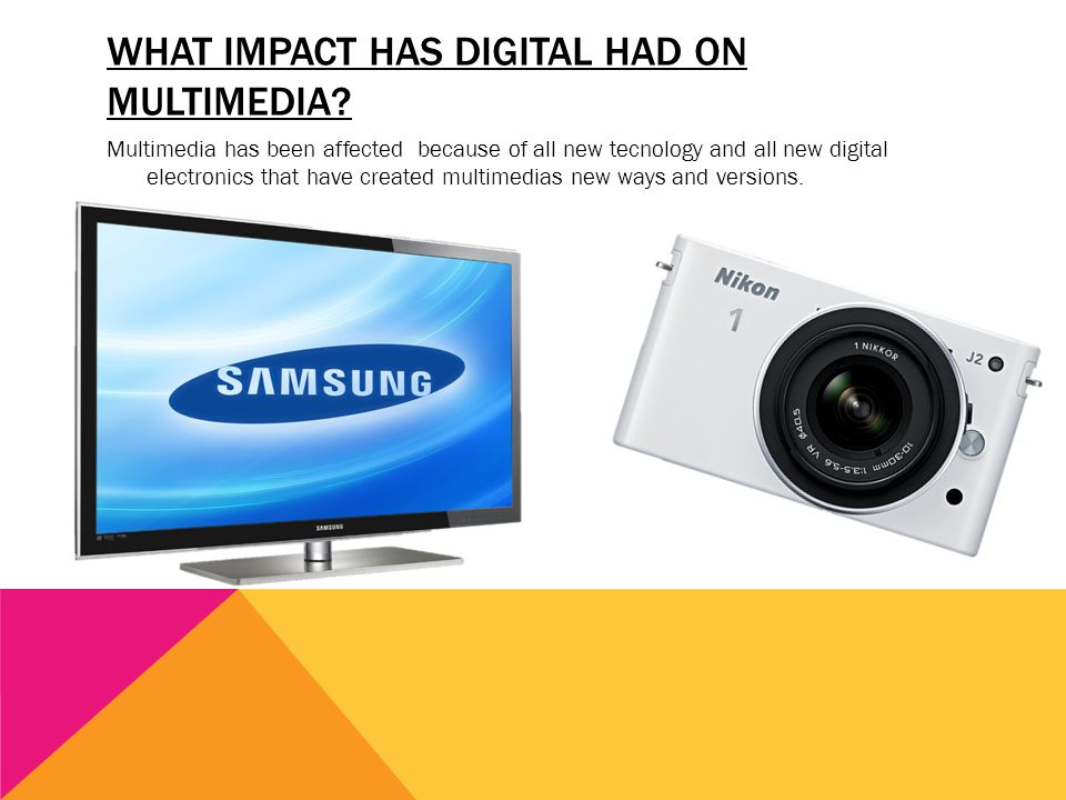 What impact has digital had on multimedia