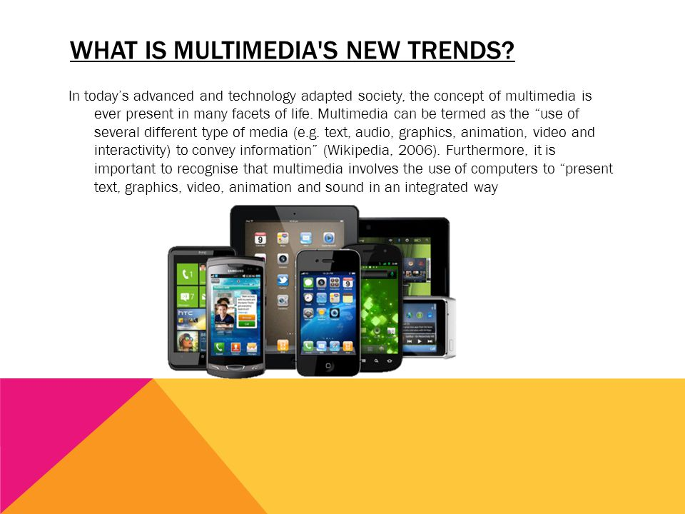 What is multimedia s new trends