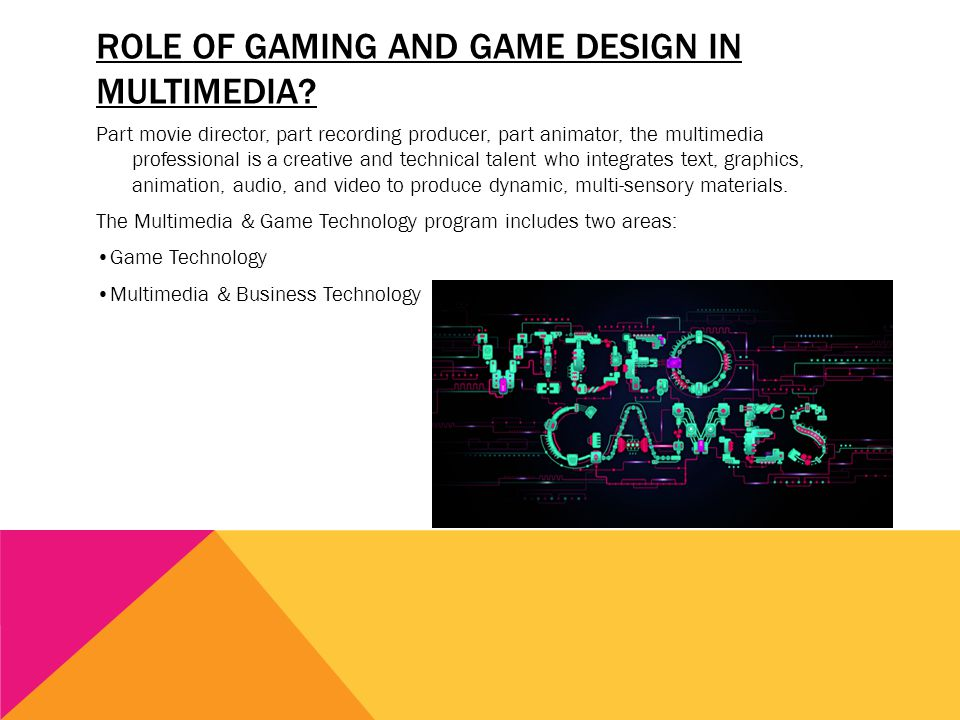 Role of gaming and game design in multimedia